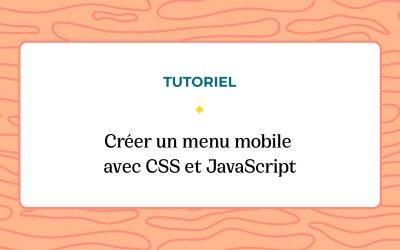 Créer un menu mobile avec CSS et JavaScript