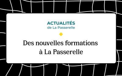 Des nouvelles formations à La Passerelle