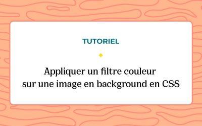 Appliquer un filtre couleur sur une image en background en CSS